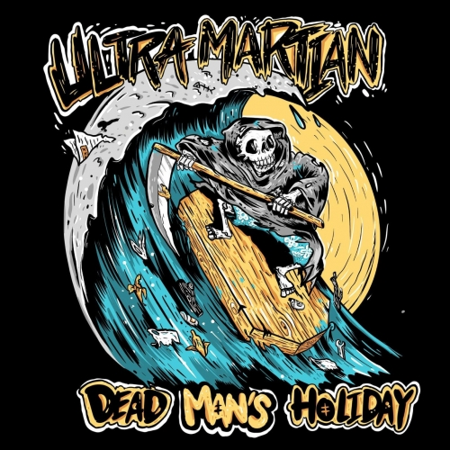 Ultra Martian - Dead Man's Holiday (2020)