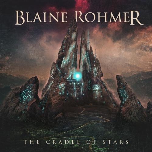 Blaine Rohmer - The Cradle of Stars (2020)