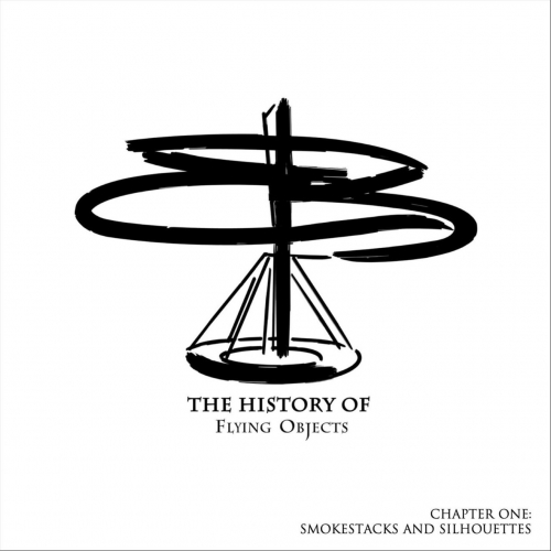 The History of Flying Objects - Chapter One: Smokestacks and Silhouettes (EP) (2020)