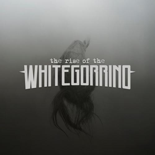 Whitegorrino - The Rise of the Whitegorrino (2020)