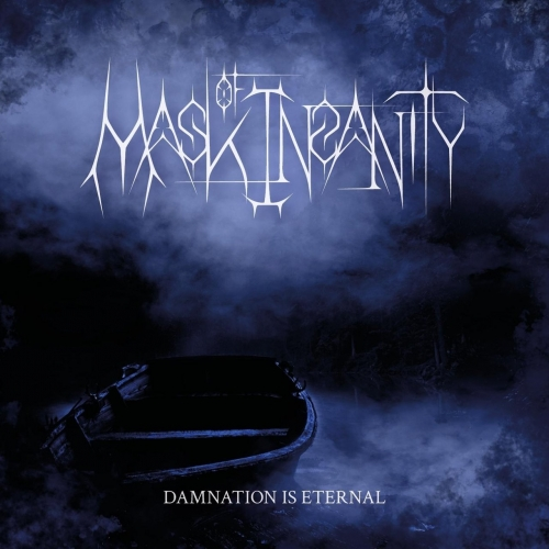 Mask of Insanity - Damnation Is Eternal (2020)