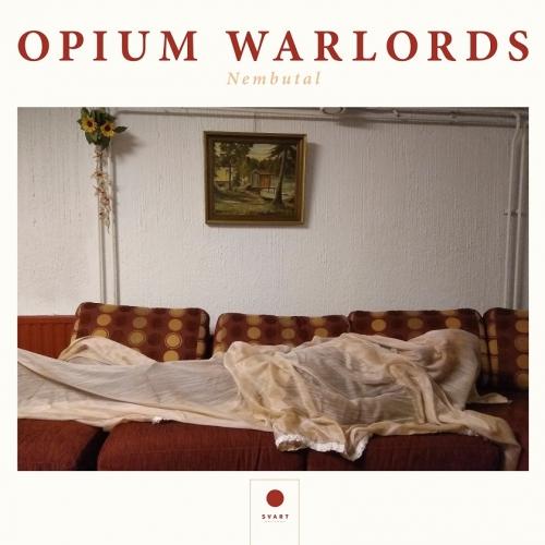 Opium Warlords - Nembutal (2020)