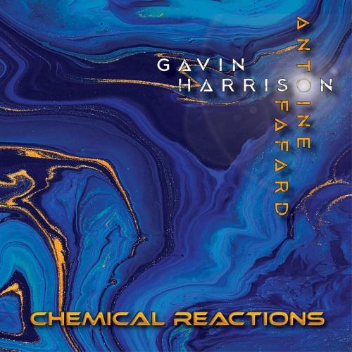 Gavin Harrison / Antoine Fafard - Chemical Reactions (2020)