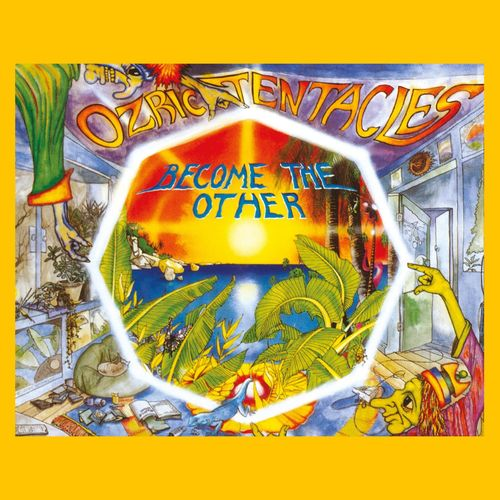 Ozric Tentacles - Become the Other (2020 Ed Wynne Remaster)