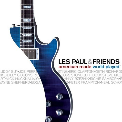 Les Paul & Friends - American Made World Played (2005)