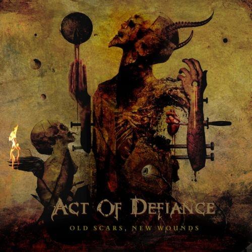 Act Of Defiance - Оld Sсаrs, Nеw Wоunds (2017)