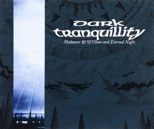 Dark Tranquillity - Skуdаnсеr & Оf Сhаоs аnd Еtеrnаl Night (1993) [2014]