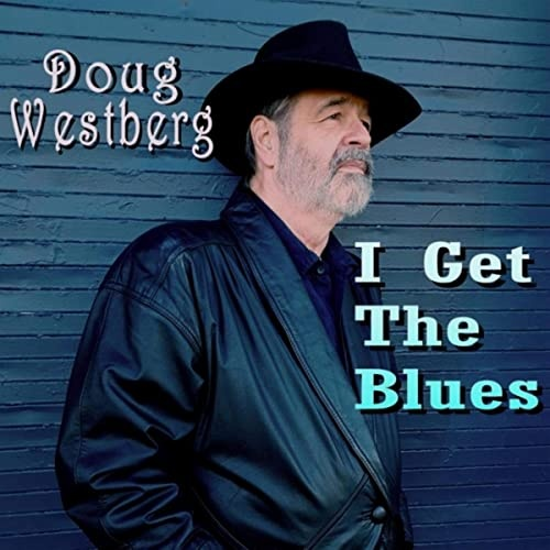 Doug Westberg - I Get The Blues (2020)