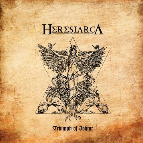 Heresiarca - The Triumph of Ishtar (2019)