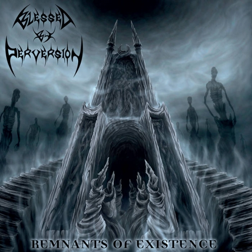 Blessed by Perversion - Remnants of Existence (2020)