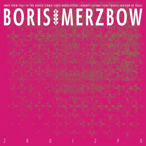 Boris ft. Merzbow - 2R0I2P0 (2020)