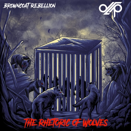 Browncoat Rebellion - The Rhetoric of Wolves (2020)
