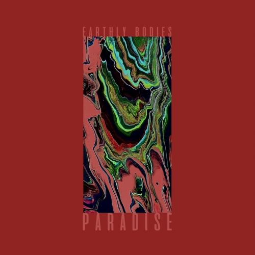 EARTHLY BODIES - PARADISE (2020)