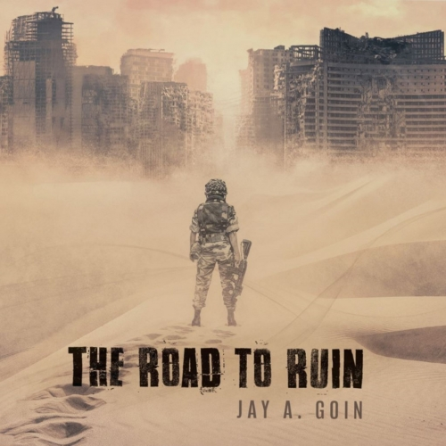 Jay A. Goin - The Road to Ruin (2020)