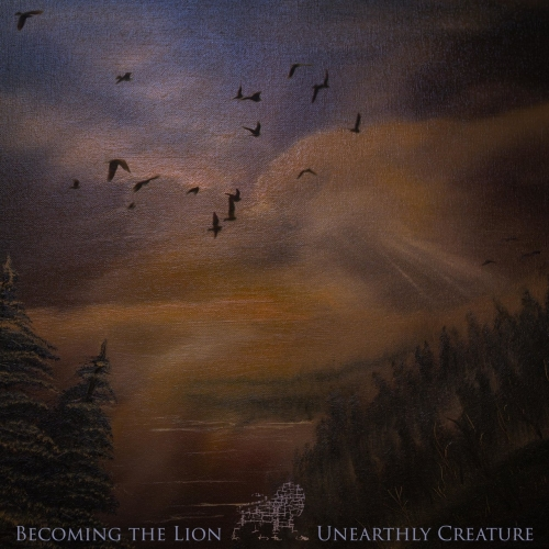 Becoming the Lion - Unearthly Creature (Reissue) (2020)