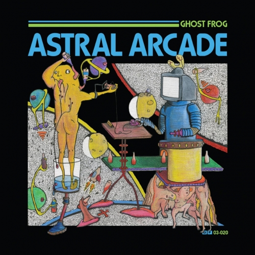 Ghost Frog - Astral Arcade (2020)