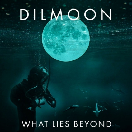 Dilmoon - What Lies Beyond (2020)
