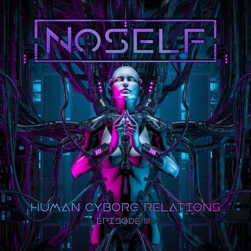 NoSelf - Human-Cyborg Relations: Episode III (2021)