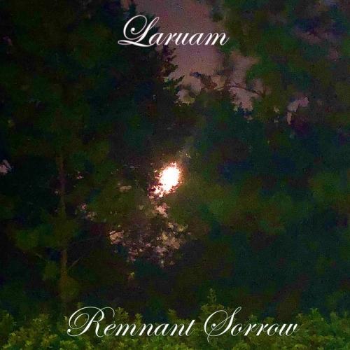 Laruam - Remnant Sorrow (2020)