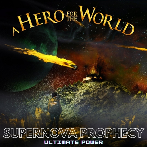 A Hero For The World - Supernova Prophecy (Ultimate Power) (2020)