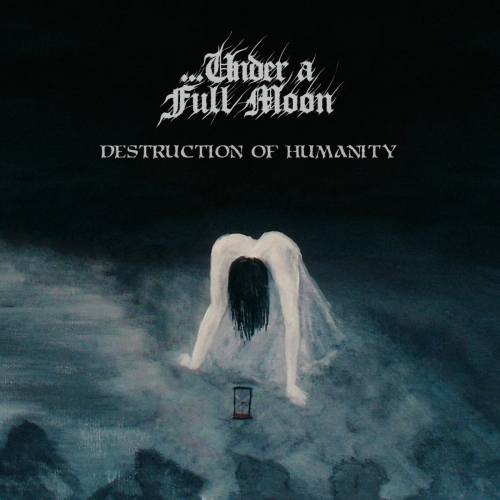 ...Under a Full Moon - Destruction of Humanity (2020)
