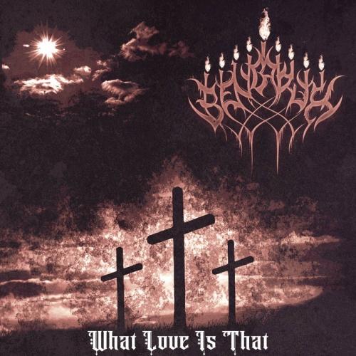 Ben Baruk - What Love Is That? (2020)