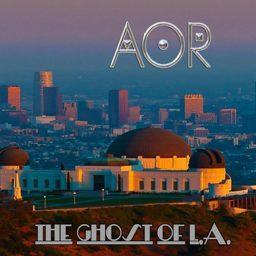 AOR - The Ghost of L.A. (2020)