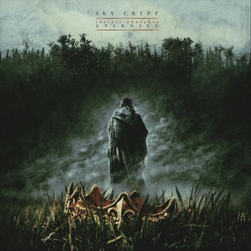 Sky Crypt - Incipit Anarchia: Eternity (2020)