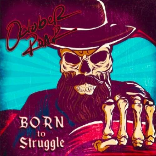 October Roar - Born to Struggle (2020)