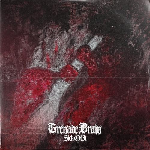 Grenade Brain - Sick of It (EP) (2020)