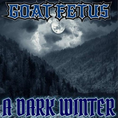 Goat Fetus - A Dark Winter (2021)