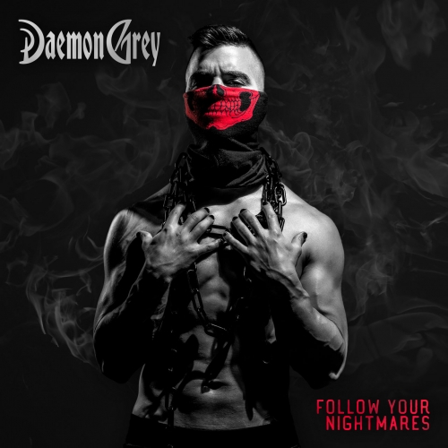 Daemon Grey - Follow Your Nightmares (2021)