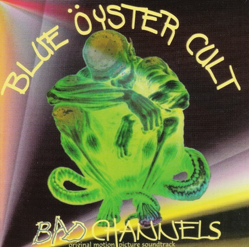 Blue Oyster Cult - Bad Channels OST [Reissue 1999] (1992)