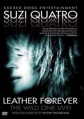 Suzi Quatro - Leather Forever - The Wild One Live! (2003)