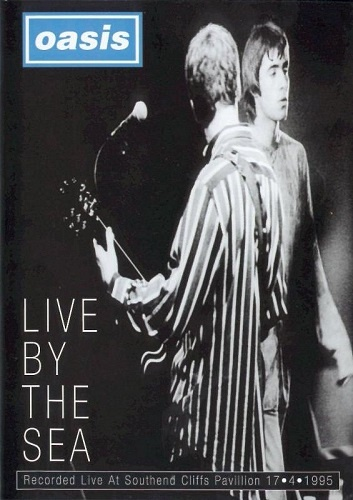 Oasis - Live By The Sea (1995)