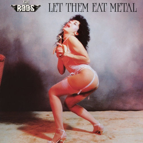 The Rods -  Let Them Eat Metal (Rock Candy Remastered 2020)