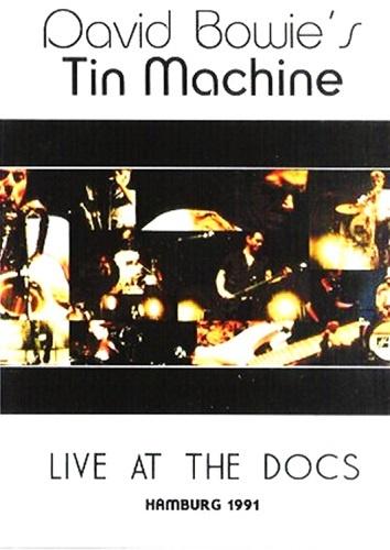 David Bowie's Tin Machine - Live at the Docs, Hamburg 1991 (1992)