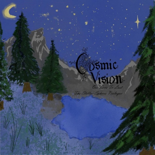 Cosmic Vision - One Love To Last (The Stellar Sphere; Prologue) (2021)