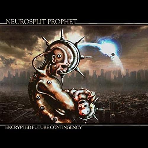 Neurosplit Prophet - Encrypted Future Contingency (2010)