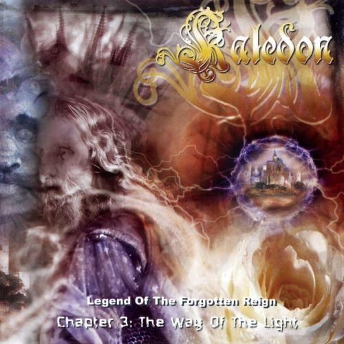 Kaledon - Lеgеnd Оf Тhе Fоrgоttеn Rеign - Сhарtеr III: Тhе Wау Оf Тhе Light (2005)