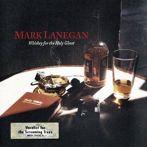 Mark Lanegan - Whiskеу Fоr Тhе Ноlу Ghоst (1993)