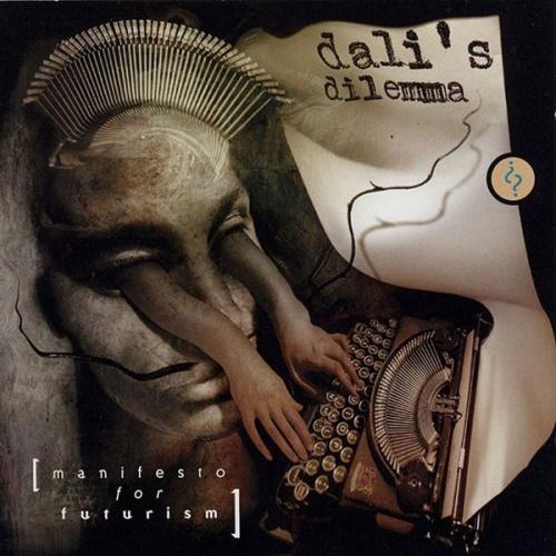 Dali's Dilemma - Manifesto For Futurism (1999)