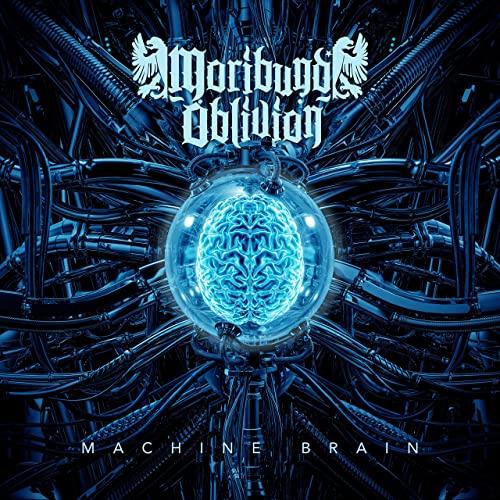 Moribund Oblivion - Machine Brain (2021)