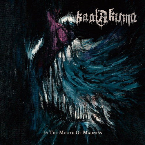 Kaal Akuma - In The Mouth Of Madness (2021)