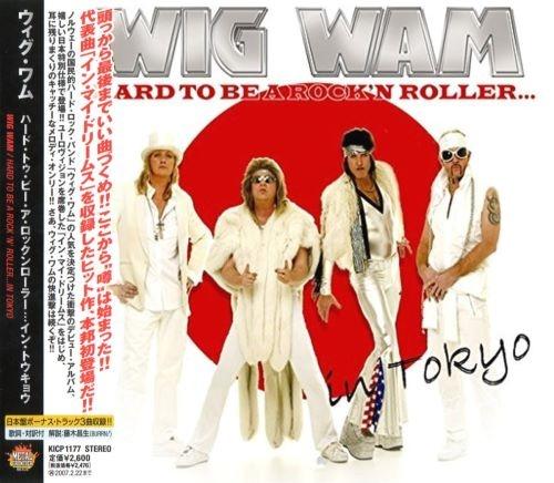 Wig Wam - Наrd То Ве А Rосk'n Rоllеr... In Тоkуо [Jараnеsе Еditiоn] (2005)