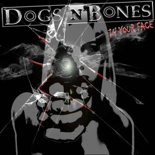 Dogs 'n' Bones - In Yоur Fасе (2012)