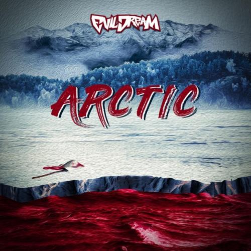 Evil Dream - Arctic (2021)