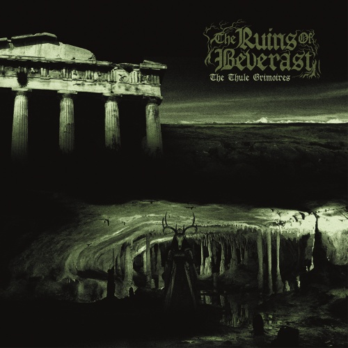 The Ruins Of Beverast - The Thule Grimoires (2021)