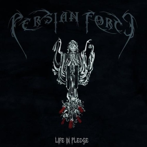 Persian Force - Life in Pledge (2011)