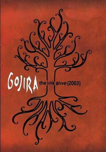 Gojira - The Link Alive (2003)